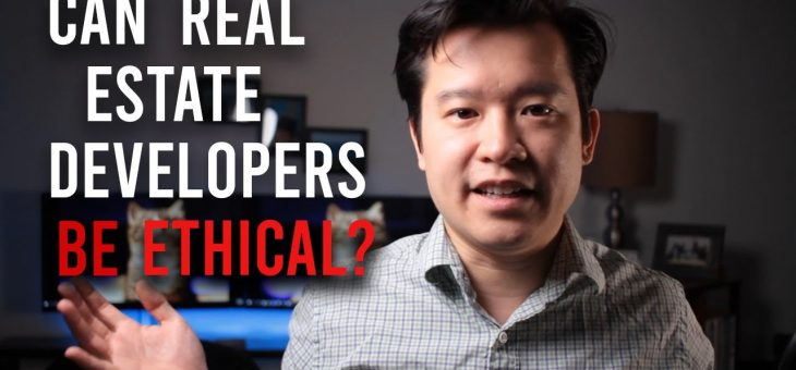 Real Estate for Noobs: Can Real Estate Developers be Ethical?