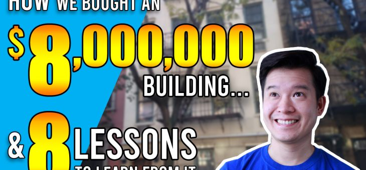 Real Estate for Noobs: How we bought an $8m building and 8 lessons you can learn from it