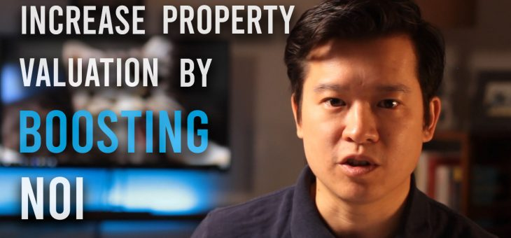 Real Estate for Noobs: Increasing Property Valuation by Boosting NOI