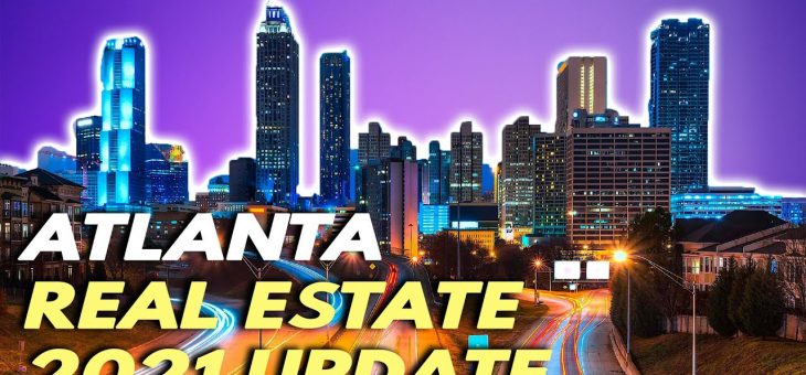 Atlanta Real Estate Market Update 2021